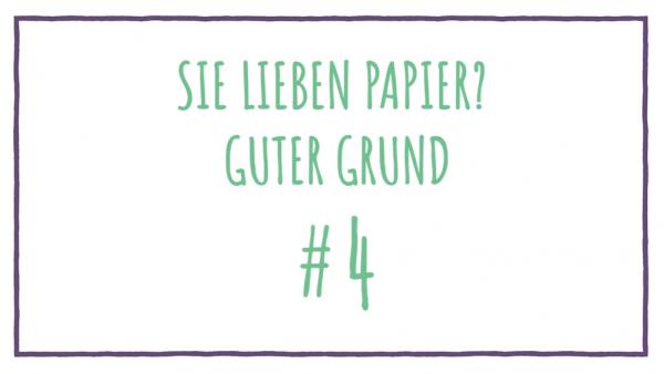 Sie lieben Papier? Guter Grund #4
